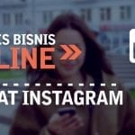 Panduan Manfaatkan Instagram Untuk Bisnis Online
